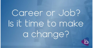 JOIN THIS EXCITING DISCUSSION: Career or Job? Is it time to make a change in 2020?