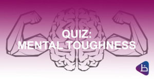 QUIZ: How tough are you MENTALLY?