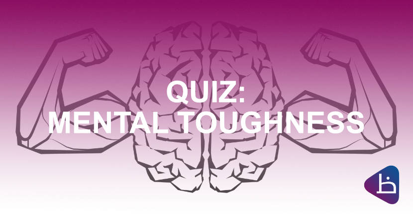QUIZ: How tough are you MENTALLY?