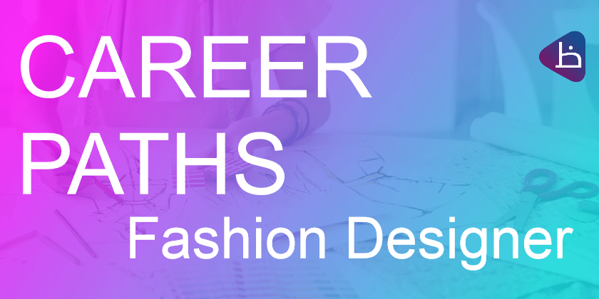 CAREER PATHS: Fashion Designer
