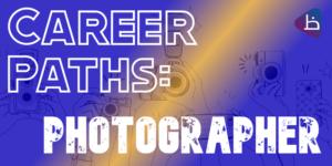 CAREER PATHS: Photographer
