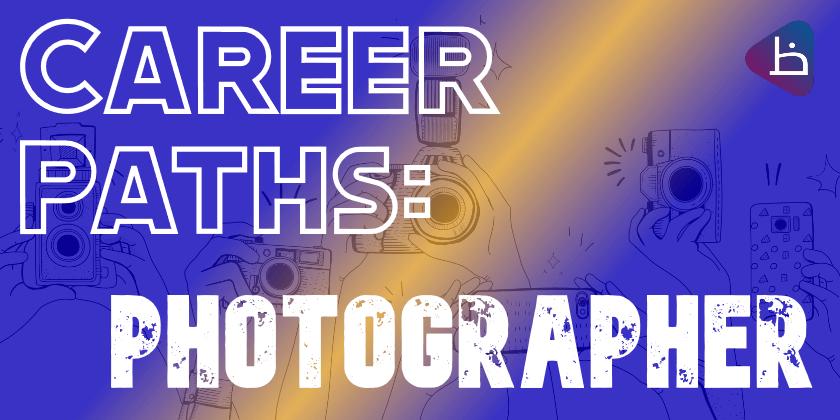 Career Paths Photographer