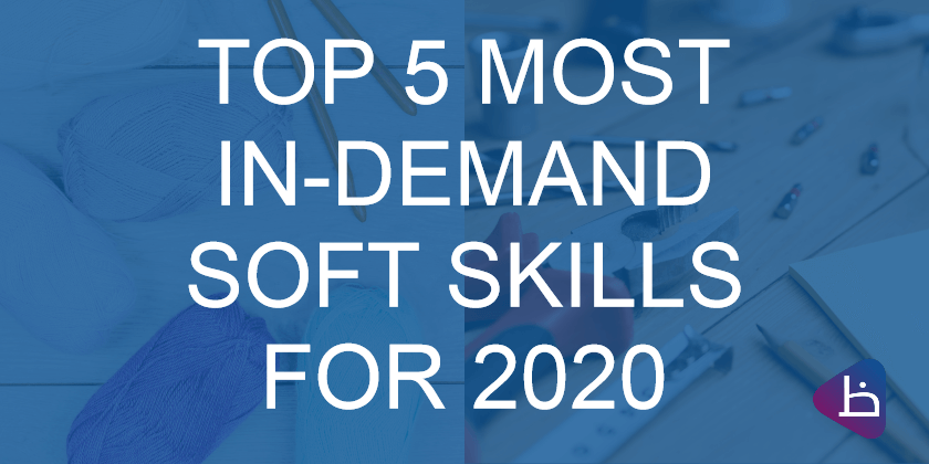 TOP 5 SOFT SKILLS for 2020