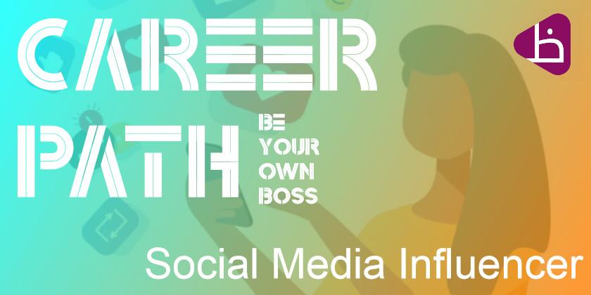 CAREER PATH Social Media Influencer
