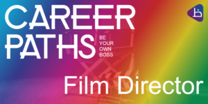 CAREER PATHS: Film Director