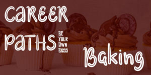CAREER PATHS: Baking
